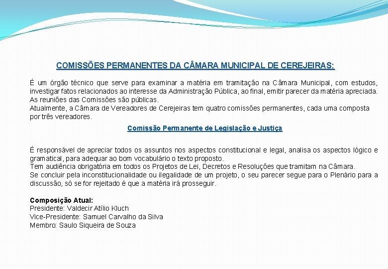 COMISSÕES PERMANENTES DA C MARA MUNICIPAL DE CEREJEIRAS: É um órgão técnico que serve