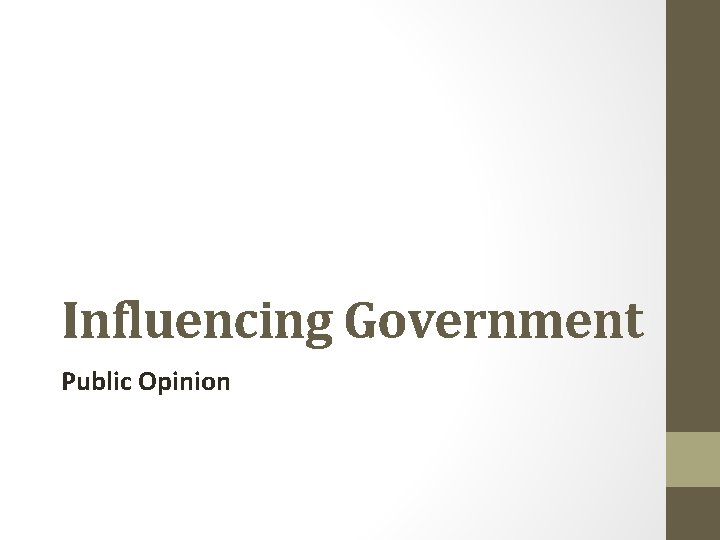 Influencing Government Public Opinion