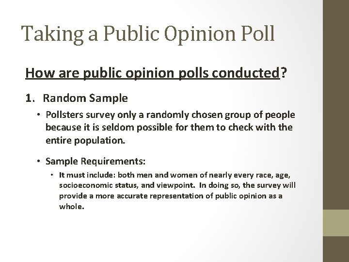 Taking a Public Opinion Poll How are public opinion polls conducted? 1. Random Sample