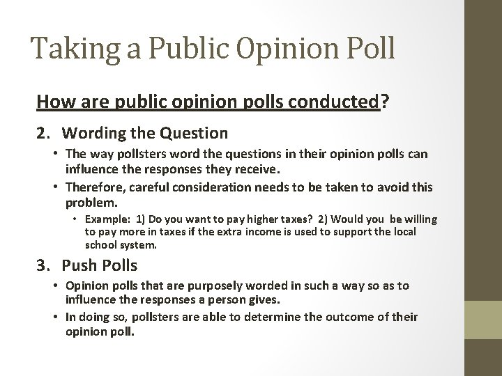 Taking a Public Opinion Poll How are public opinion polls conducted? 2. Wording the