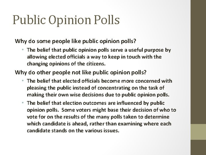 Public Opinion Polls Why do some people like public opinion polls? • The belief