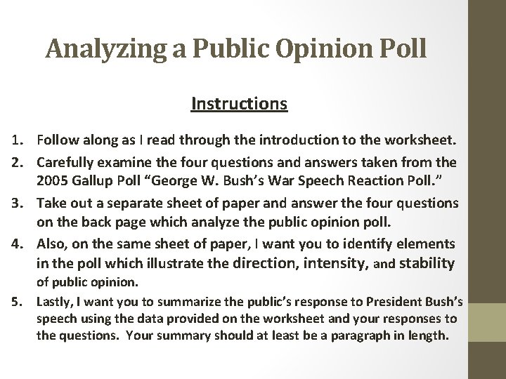 Analyzing a Public Opinion Poll Instructions 1. Follow along as I read through the
