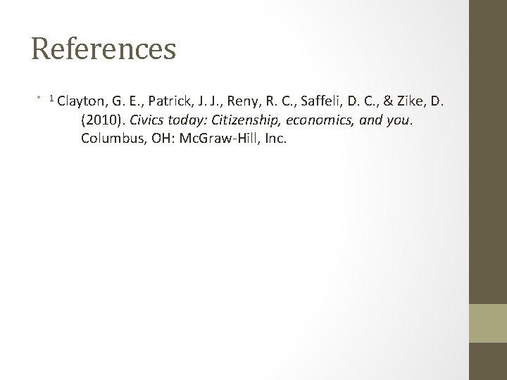 References • 1 Clayton, G. E. , Patrick, J. J. , Reny, R. C.