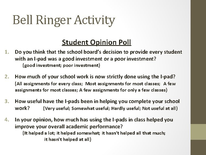Bell Ringer Activity Student Opinion Poll 1. Do you think that the school board's