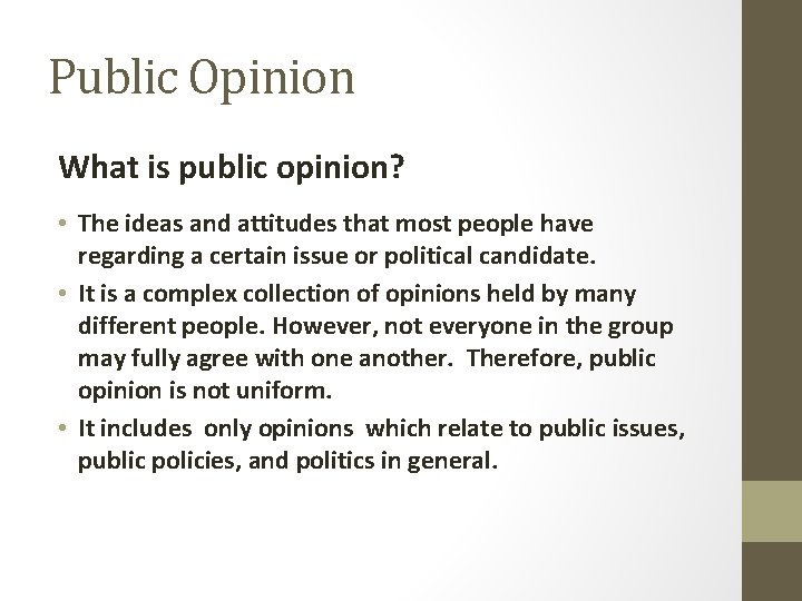 Public Opinion What is public opinion? • The ideas and attitudes that most people