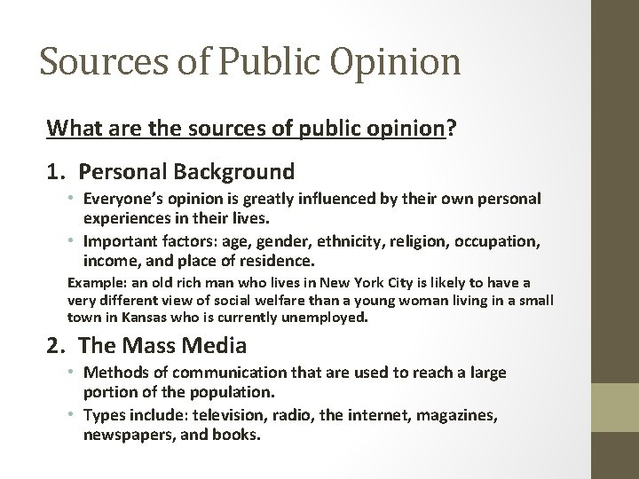 Sources of Public Opinion What are the sources of public opinion? 1. Personal Background