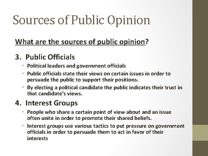 Sources of Public Opinion What are the sources of public opinion? 3. Public Officials