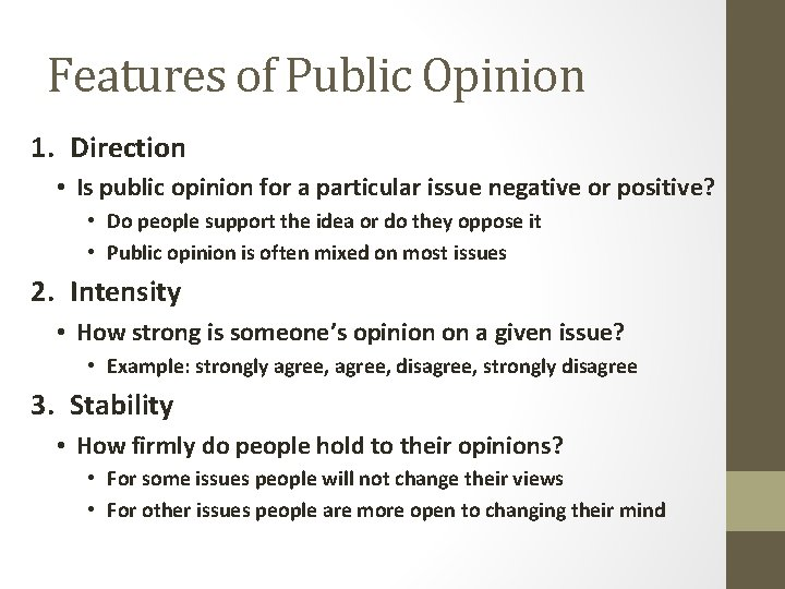 Features of Public Opinion 1. Direction • Is public opinion for a particular issue