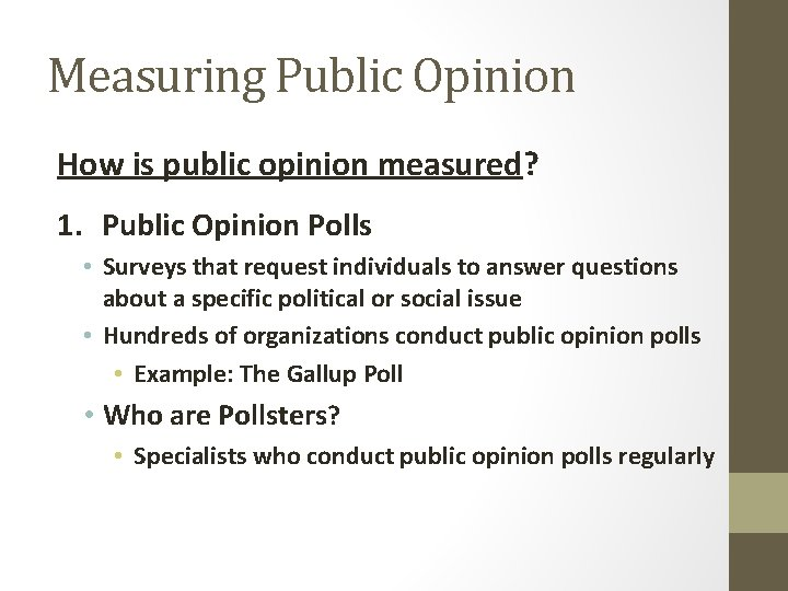 Measuring Public Opinion How is public opinion measured? 1. Public Opinion Polls • Surveys