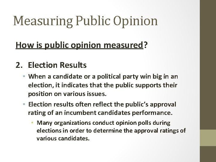 Measuring Public Opinion How is public opinion measured? 2. Election Results • When a