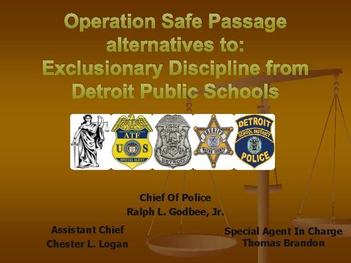 Operation Safe Passage alternatives to: Exclusionary Discipline from Detroit Public Schools Chief Of Police