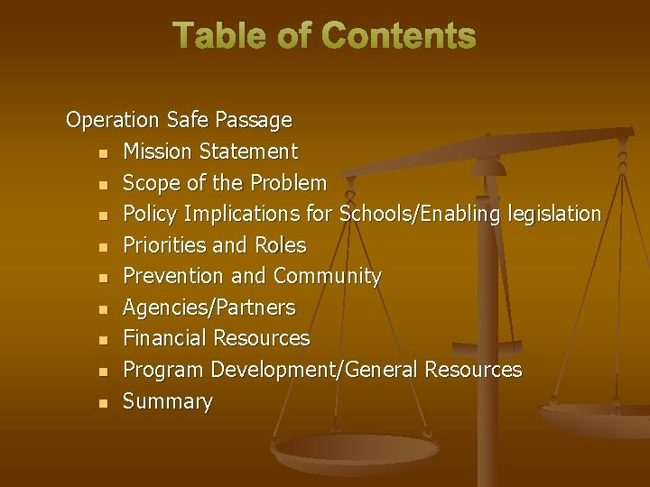 Table of Contents Operation Safe Passage n Mission Statement n Scope of the Problem