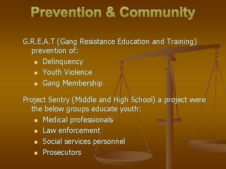 Prevention & Community G. R. E. A. T (Gang Resistance Education and Training) prevention