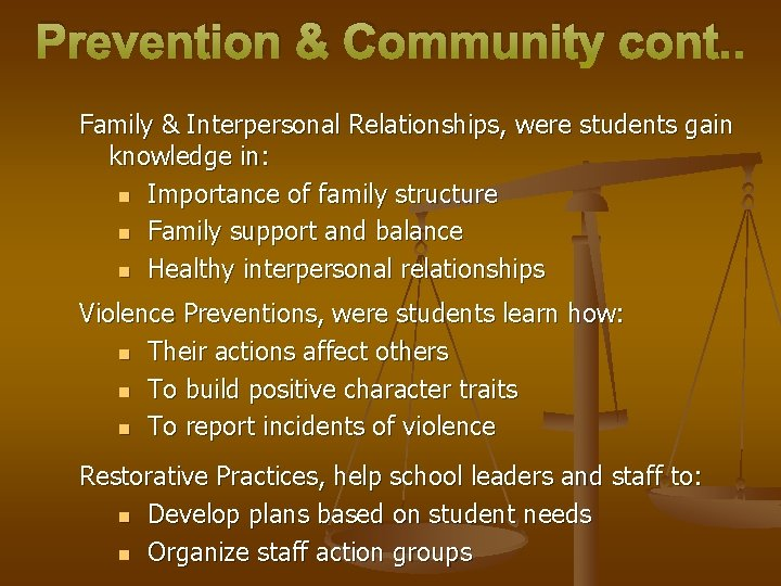Prevention & Community cont. . Family & Interpersonal Relationships, were students gain knowledge in: