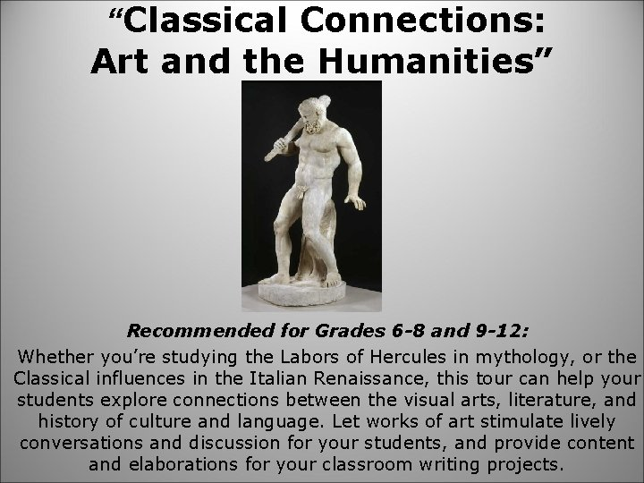 """""""Classical Connections: Art and the Humanities"""" Recommended for Grades 6 -8 and 9 -12:"""