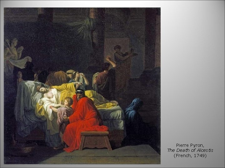 Pierre Pyron, The Death of Alcestis (French, 1749)