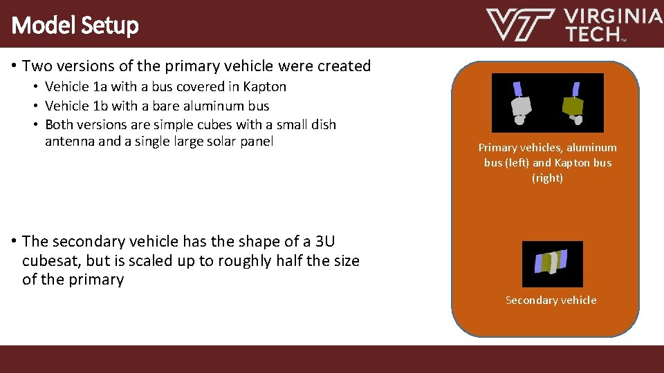 Model Setup • Two versions of the primary vehicle were created • Vehicle 1