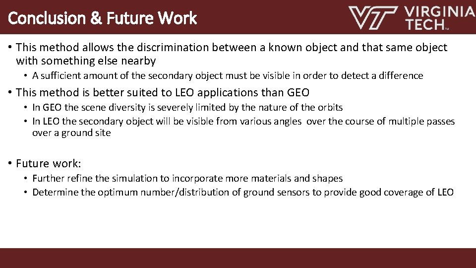 Conclusion & Future Work • This method allows the discrimination between a known object