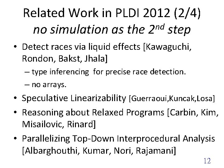 Related Work in PLDI 2012 (2/4) no simulation as the 2 nd step •