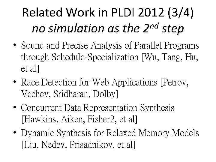 Related Work in PLDI 2012 (3/4) no simulation as the 2 nd step •