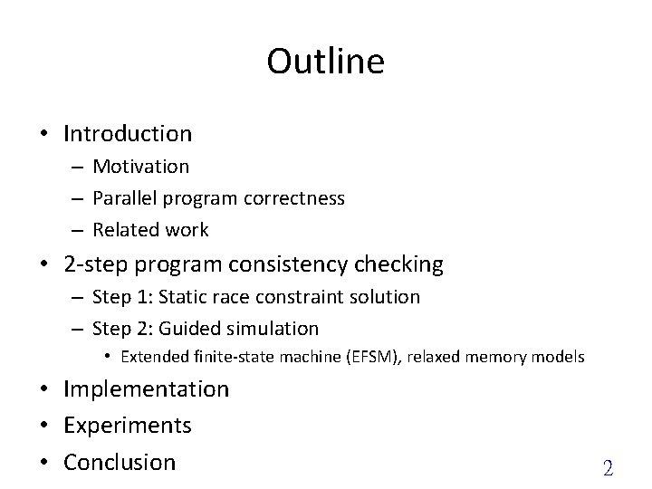 Outline • Introduction – Motivation – Parallel program correctness – Related work • 2