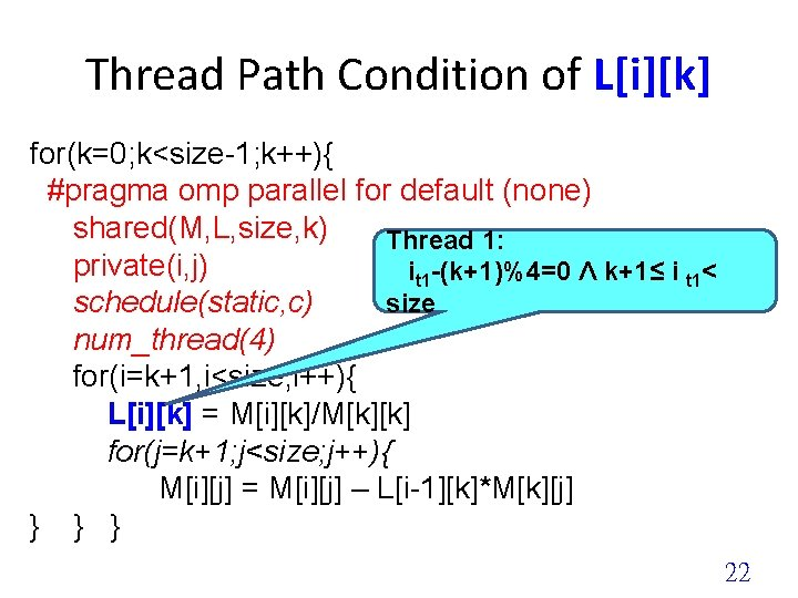 Thread Path Condition of L[i][k] for(k=0; k<size-1; k++){ #pragma omp parallel for default (none)