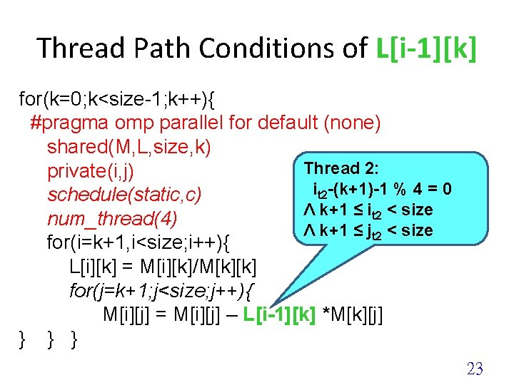 Thread Path Conditions of L[i-1][k] for(k=0; k<size-1; k++){ #pragma omp parallel for default (none)