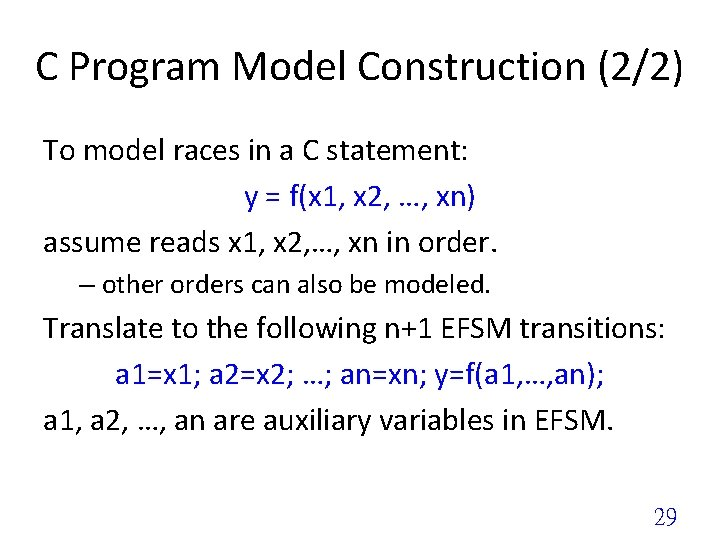 C Program Model Construction (2/2) To model races in a C statement: y =