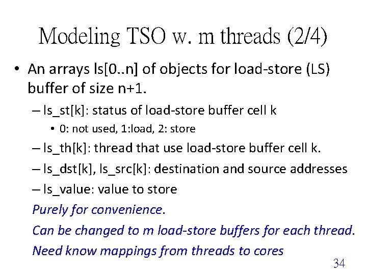 Modeling TSO w. m threads (2/4) • An arrays ls[0. . n] of objects