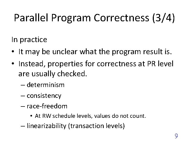 Parallel Program Correctness (3/4) In practice • It may be unclear what the program