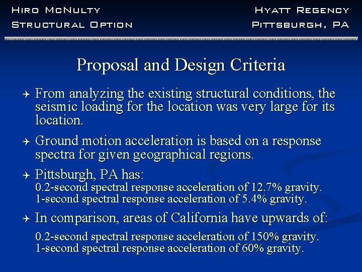 Hiro Mc. Nulty Structural Option Hyatt Regency Pittsburgh, PA Proposal and Design Criteria Q