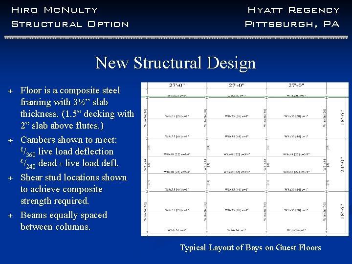 Hiro Mc. Nulty Structural Option Hyatt Regency Pittsburgh, PA New Structural Design Q Q