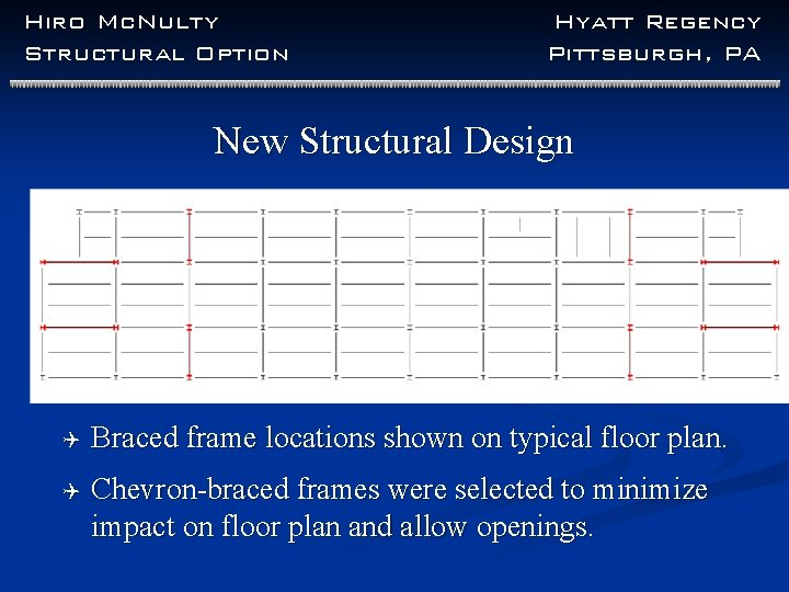 Hiro Mc. Nulty Structural Option Hyatt Regency Pittsburgh, PA New Structural Design Q Braced