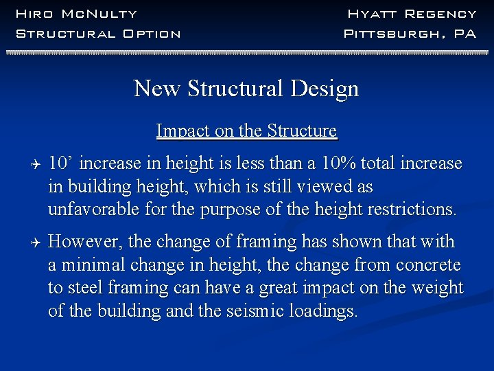 Hiro Mc. Nulty Structural Option Hyatt Regency Pittsburgh, PA New Structural Design Impact on