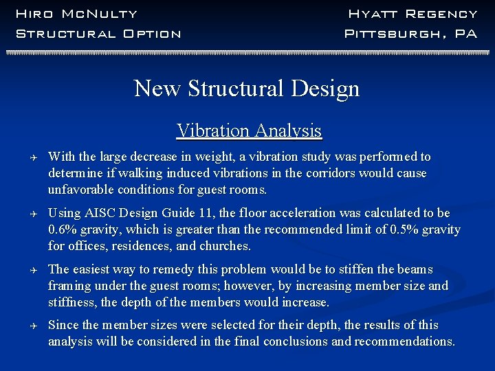 Hiro Mc. Nulty Structural Option Hyatt Regency Pittsburgh, PA New Structural Design Vibration Analysis