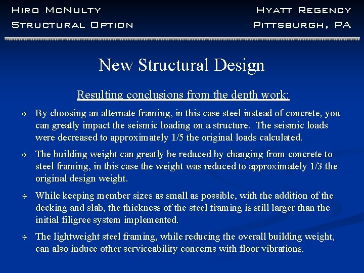 Hiro Mc. Nulty Structural Option Hyatt Regency Pittsburgh, PA New Structural Design Resulting conclusions