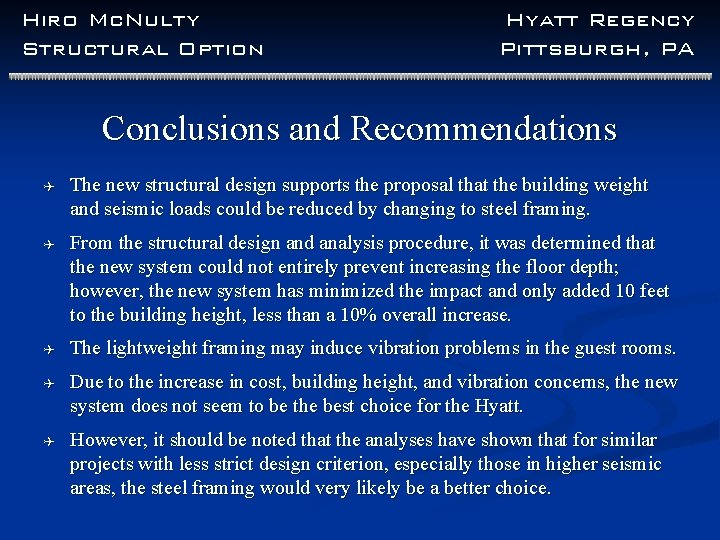 Hiro Mc. Nulty Structural Option Hyatt Regency Pittsburgh, PA Conclusions and Recommendations Q The