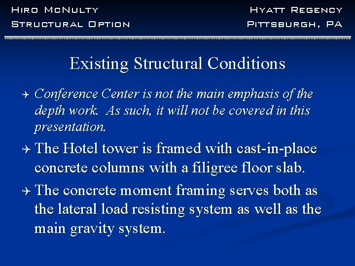 Hiro Mc. Nulty Structural Option Hyatt Regency Pittsburgh, PA Existing Structural Conditions Q Conference