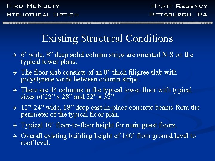 Hiro Mc. Nulty Structural Option Hyatt Regency Pittsburgh, PA Existing Structural Conditions Q 6'