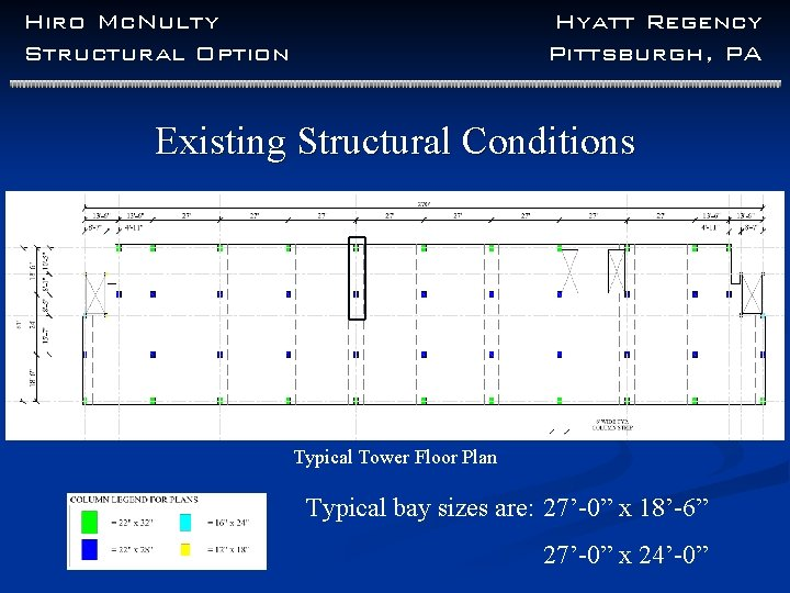 Hiro Mc. Nulty Structural Option Hyatt Regency Pittsburgh, PA Existing Structural Conditions Typical Tower