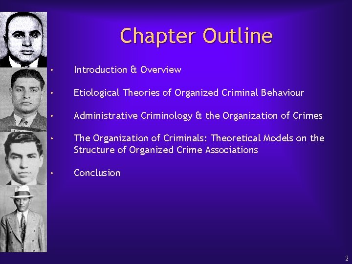 Chapter Outline • Introduction & Overview • Etiological Theories of Organized Criminal Behaviour •