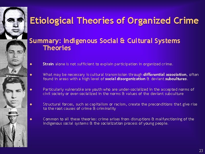 Etiological Theories of Organized Crime Summary: Indigenous Social & Cultural Systems Theories ¨ Strain