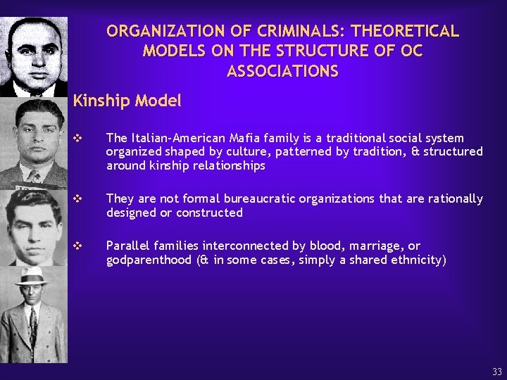 ORGANIZATION OF CRIMINALS: THEORETICAL MODELS ON THE STRUCTURE OF OC ASSOCIATIONS Kinship Model v