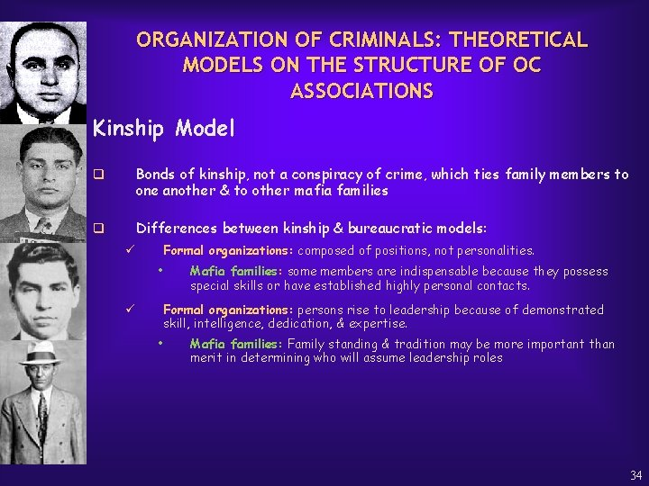 ORGANIZATION OF CRIMINALS: THEORETICAL MODELS ON THE STRUCTURE OF OC ASSOCIATIONS Kinship Model q