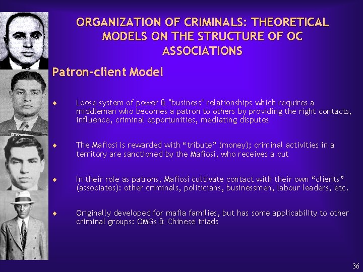 ORGANIZATION OF CRIMINALS: THEORETICAL MODELS ON THE STRUCTURE OF OC ASSOCIATIONS Patron-client Model ¨