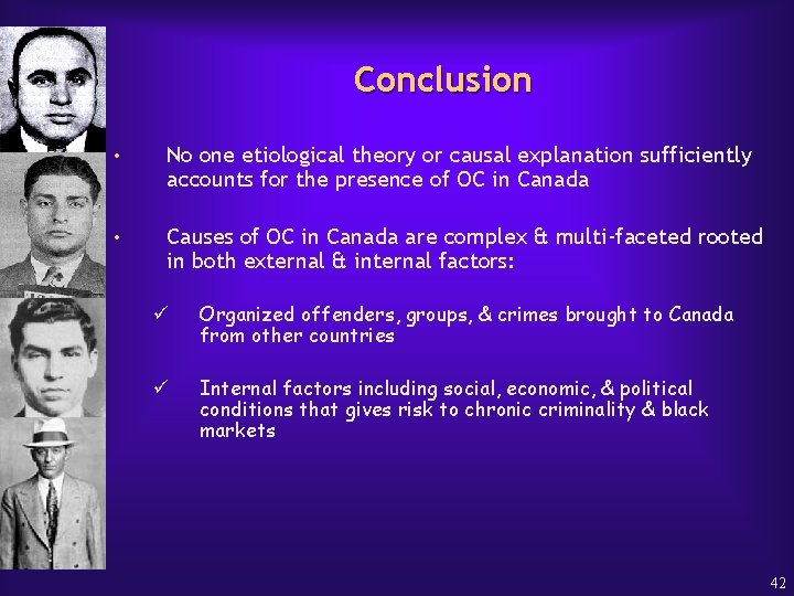 Conclusion • No one etiological theory or causal explanation sufficiently accounts for the presence