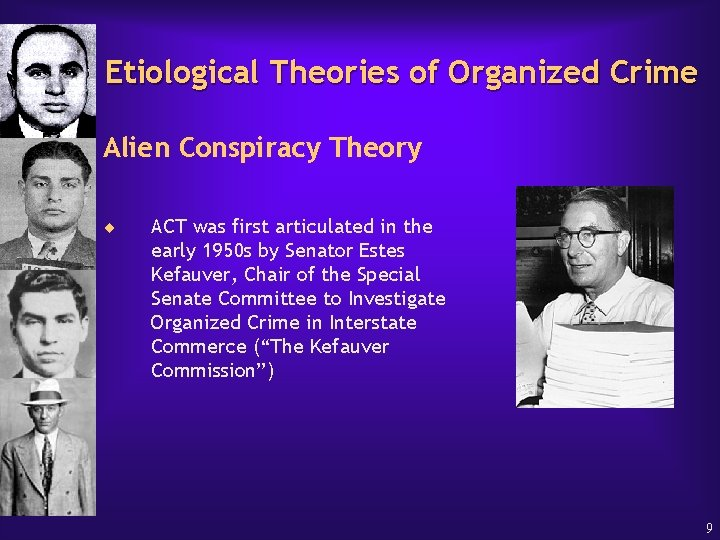 Etiological Theories of Organized Crime Alien Conspiracy Theory ¨ ACT was first articulated in