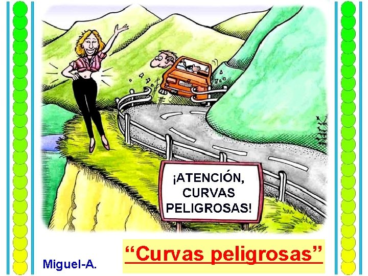 """Miguel-A. """"Curvas peligrosas"""""""