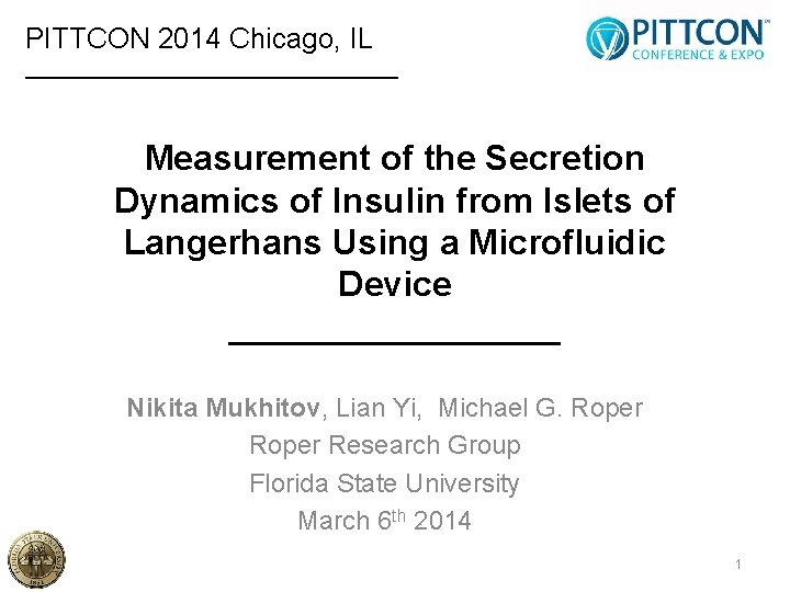 PITTCON 2014 Chicago, IL _________________ Measurement of the Secretion Dynamics of Insulin from Islets