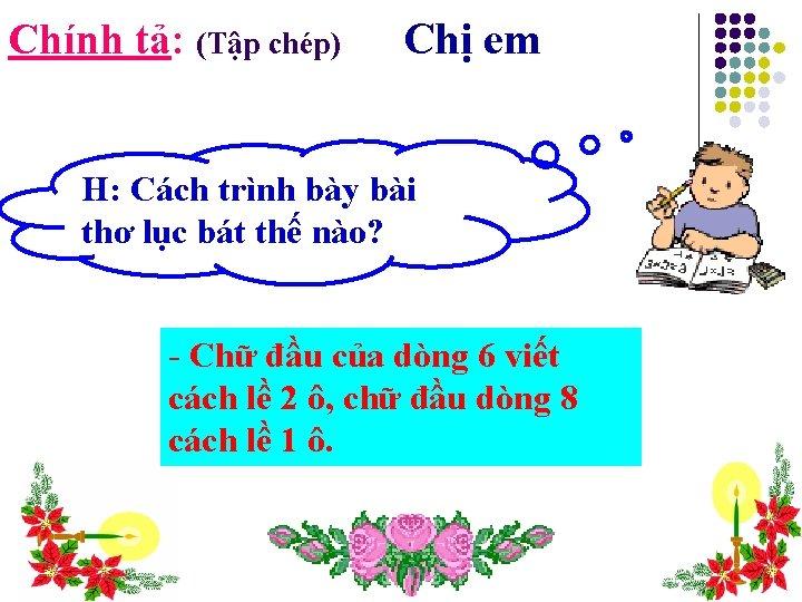 Chính tả: (Tập chép) Chị em H: Cách trình bày bài thơ lục bát